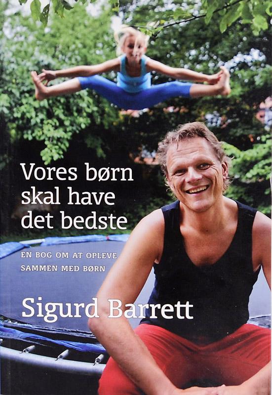 Vores børn skal have det bedste. Sigurd Barrett