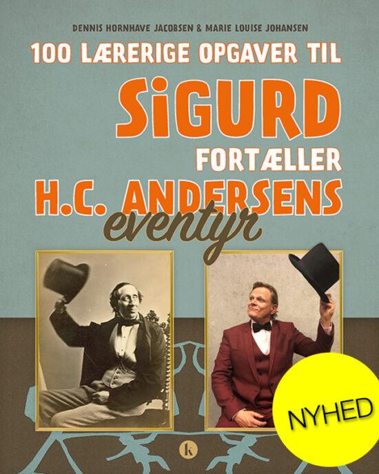 """100 lærerige opgaver til """"Sigurd fortæller H.C. Andersens eventyr"""""""