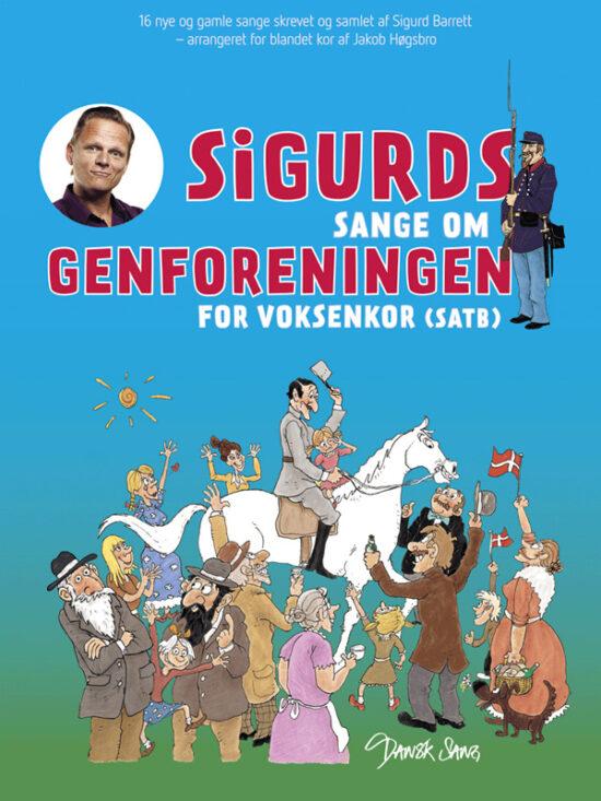 Sigurds sange om genforeningen: Korhæfte for voksenkor